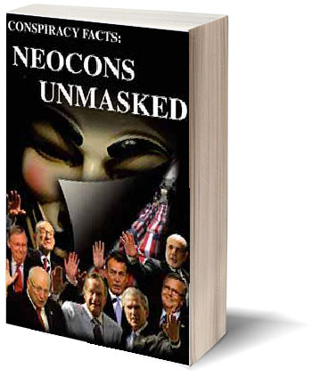Book Cover : Conspiracy Facts - Neocons Unmasked