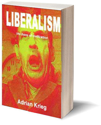 Liberalism The Bane Of Civilization Books